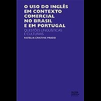 O uso do inglês em contexto comercial no Brasil e em Portugal: questões linguísticas e culturais