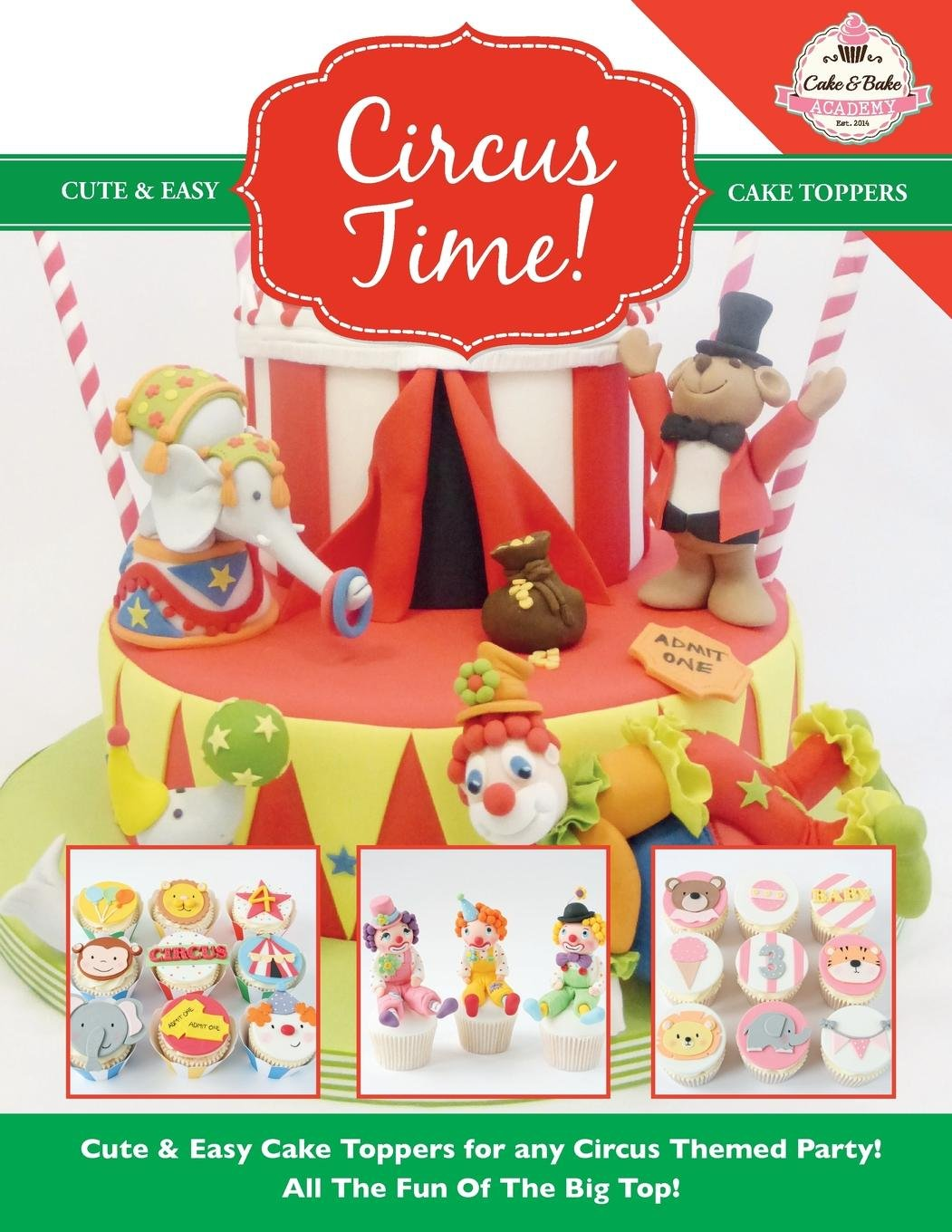 Circus Time Cute Easy Cake Toppers For Any Themed Party