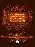 The Quran With Tafsir Ibn Kathir Part 26 of 30: Al Ahqaf 001 To Az Zariyat 030