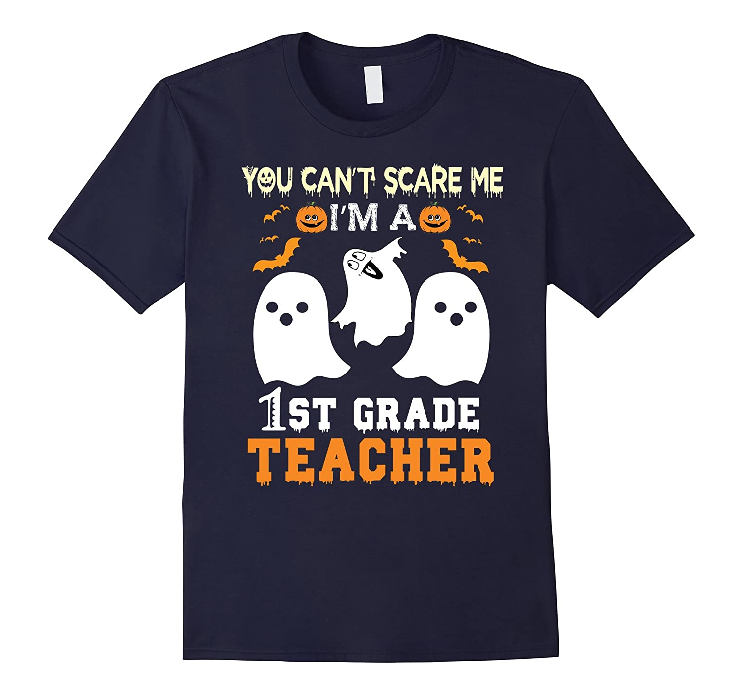 You cant scare me I'm a 1st Grade Teacher Halloween T-Shirt-FL