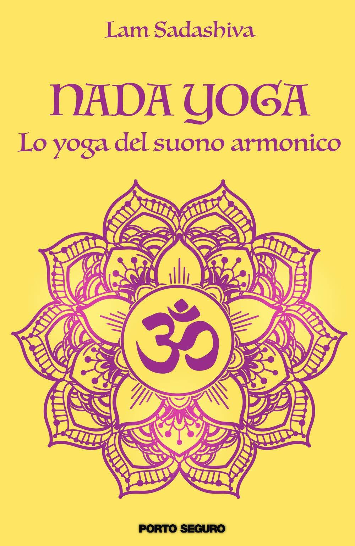 Nada yoga. Lo yoga del suono armonico: Amazon.es: Lam ...