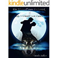 Ein Werwolf zum Frühstück & Ein Werwolf zum Lunch: Sammelband Teil 1 & 2  (Prickelnde Gestaltwandler Romance) (Ein Werwolf zum ...)