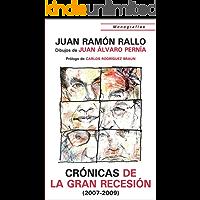 Cronicas de la Gran Recesión (2007-2009) (Crónicas de la Gran Recesión nº 1)