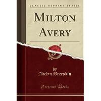 Milton Avery (Classic Reprint)