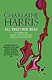 All Together Dead: A True Blood Novel (Sookie Stackhouse)