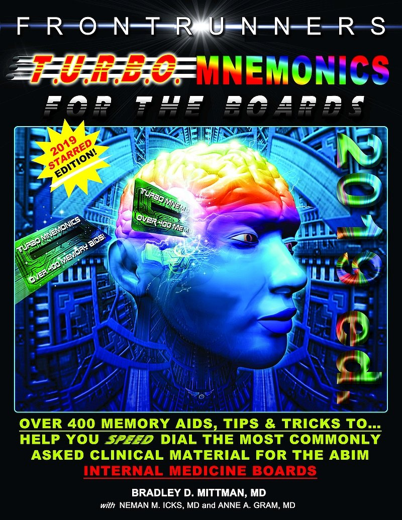 TURBO MNEMONICS FOR THE BOARDS 2019! **SPECIAL STARRED EDITION**: All the Memory Aids, Tips and Tricks to Help You Speed Dial the Most Commonly Asked . ...