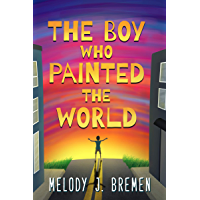 The Boy Who Painted the World: A Middle Grade Novel (English Edition)
