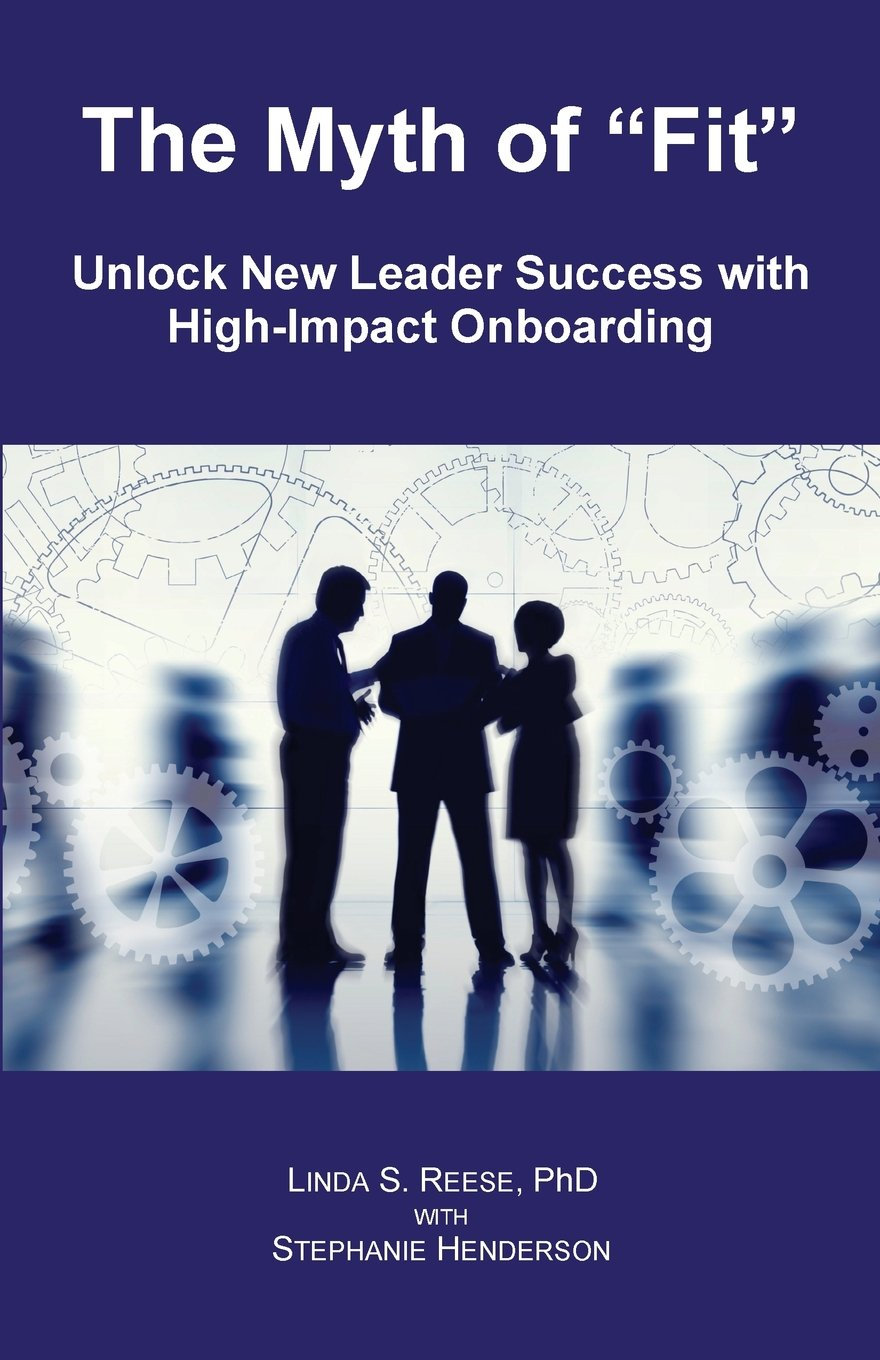 Download The Myth of Fit: Unlock New Leader Success with High-Impact Onboarding ebook
