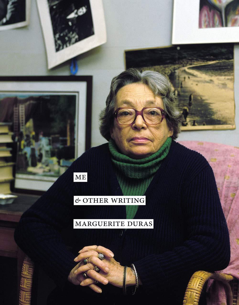 Me Other Writing Duras Marguerite 9781948980029 Amazon Com Books