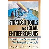 Strategic Tools for Social Entrepreneurs: Enhancing the Performance of Your Enterprising Nonprofit