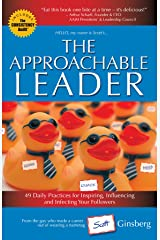 The Approachable Leader: 49 Daily Practices for Inspiring, Influencing and Infecting Your Followers
