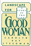 Landscape for a Good Woman: A Story of Two Lives