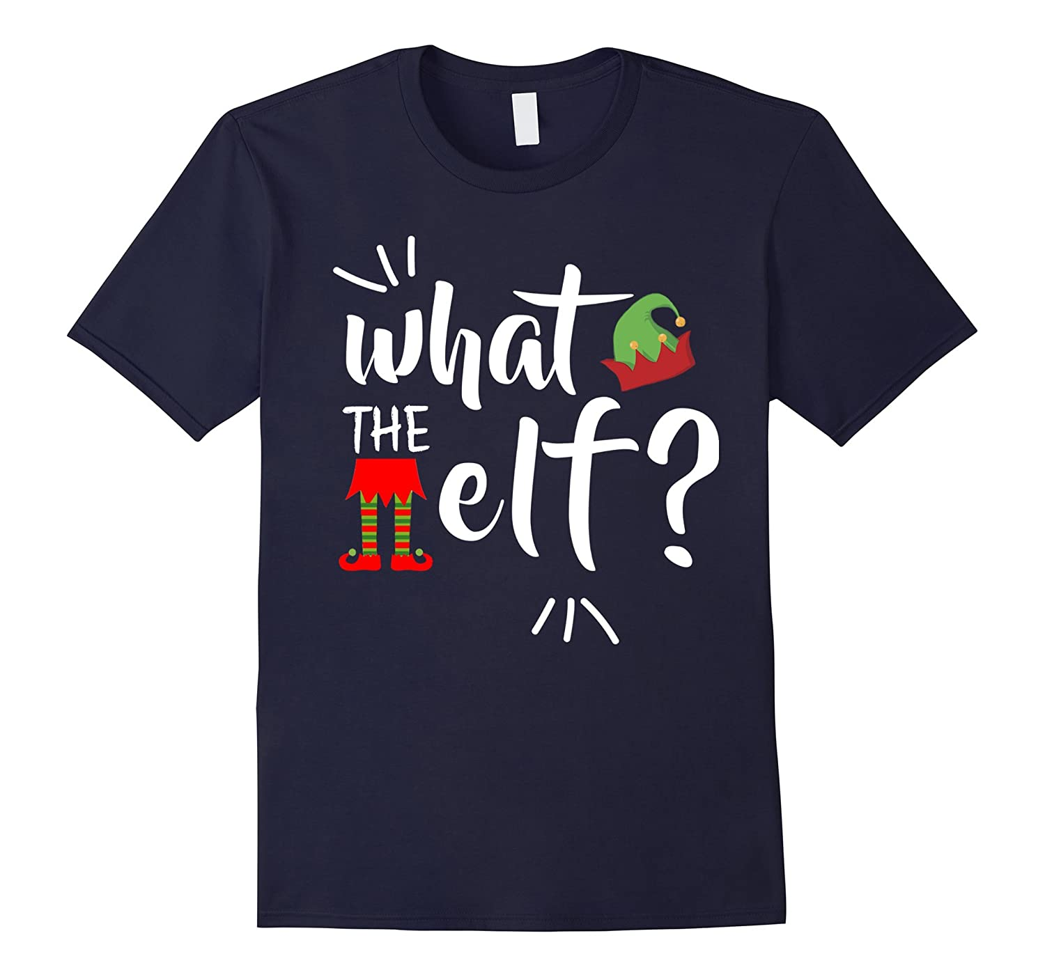 What The Elf Holiday Sarcasm Funny T-shirt Christmas-T-Shirt
