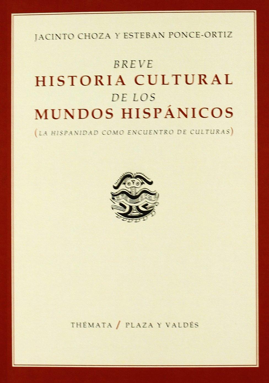 Breve historia cultural de los mundos hispánicos (Pensamiento / Thought) (Spanish Edition) ebook