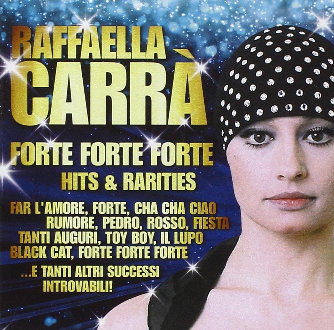 Forte forte forte hits rarities raffaella carra amazon it musica