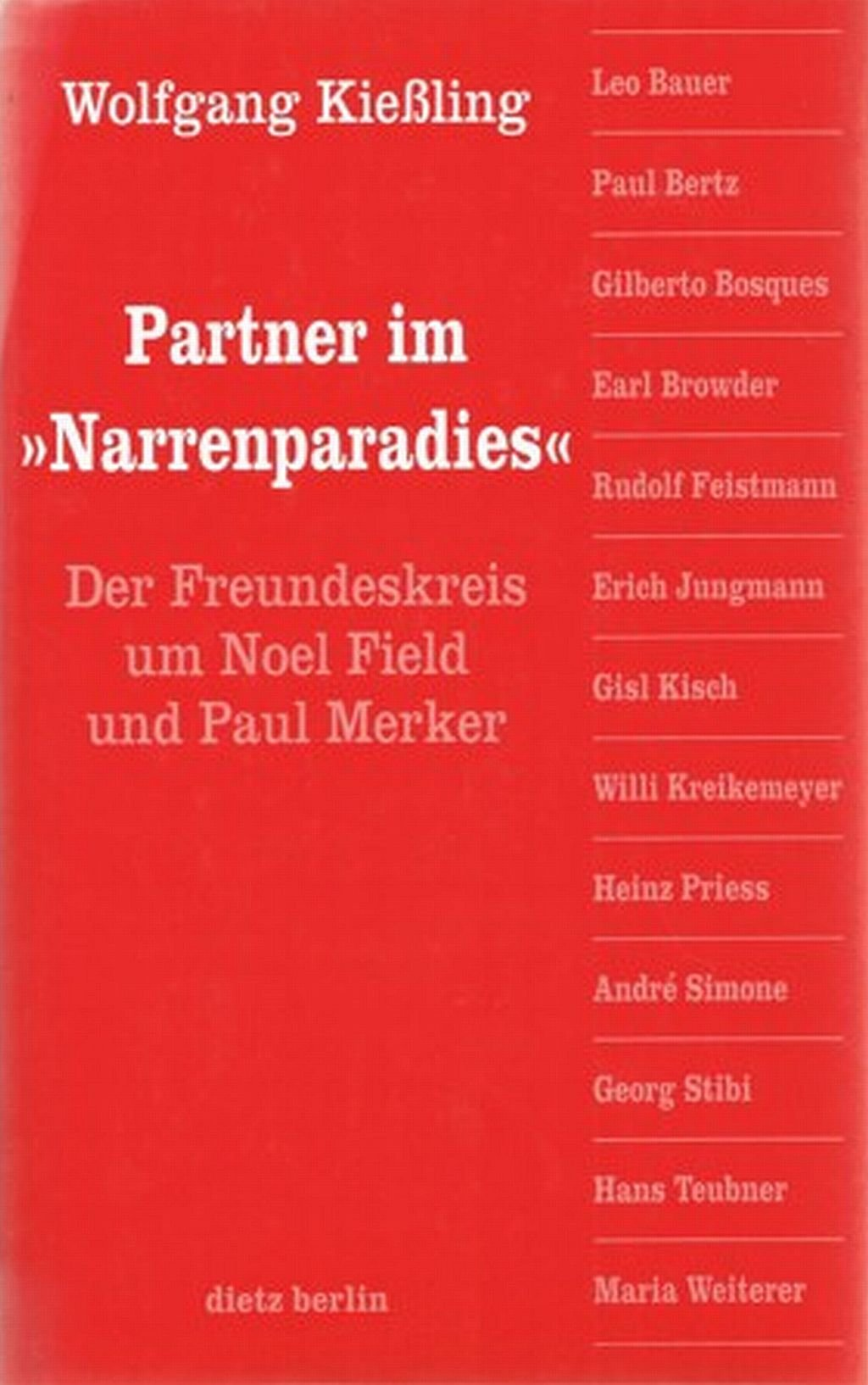 Partner im 'Narrenparadies'. Der Freundeskreis um Noel Field und Paul Merker