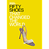 Fifty Shoes that Changed the World: Design Museum Fifty (English Edition)