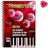Der Alleinunterhalter - komplettes Abendprogramm für Anfänger und Profis - Material für einen 5-6 stündigen Abend - Notenbuch mit bunter herzförmiger Notenklammer