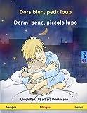 Dors bien, petit loup - Dormi bene, piccolo lupo. Livre bilingue pour enfants (français - italien)