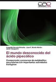 El mundo desconocido del ácido pipecólico: Componente y precursor de metabolitos secundarios con importantes actividades