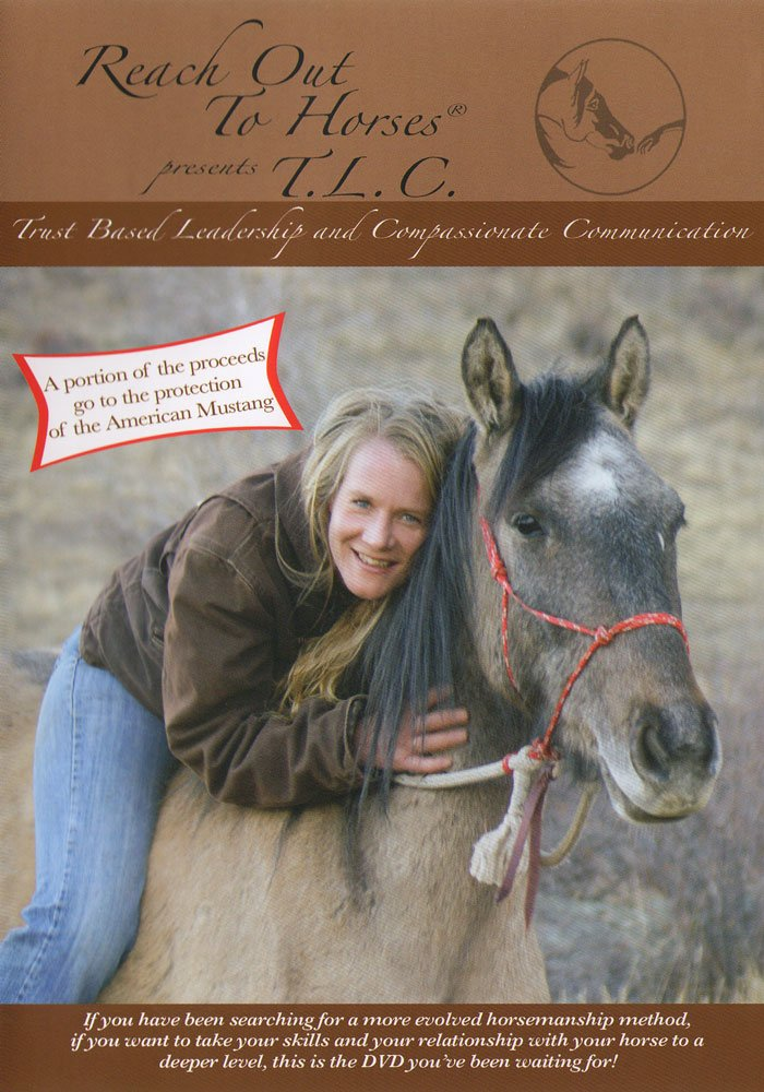 DVD : Reach Out To Horses: Trust Based Leadership And Compassionate Communication (DVD)