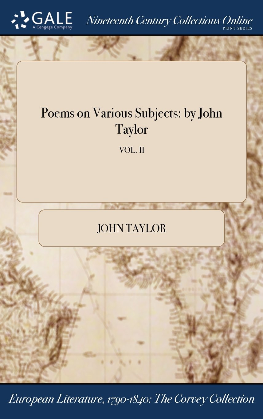 Read Online Poems on Various Subjects: by John Taylor; VOL. II pdf epub