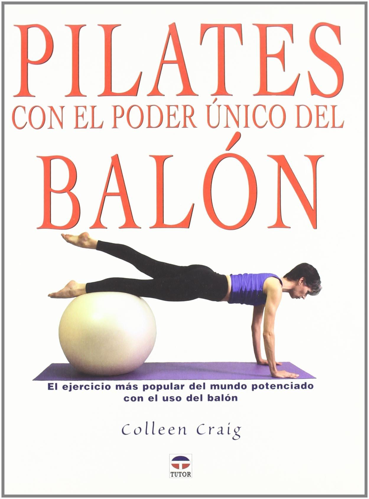 Pilates Con El Poder Unico Del Balon/ Pilates With the Only ...