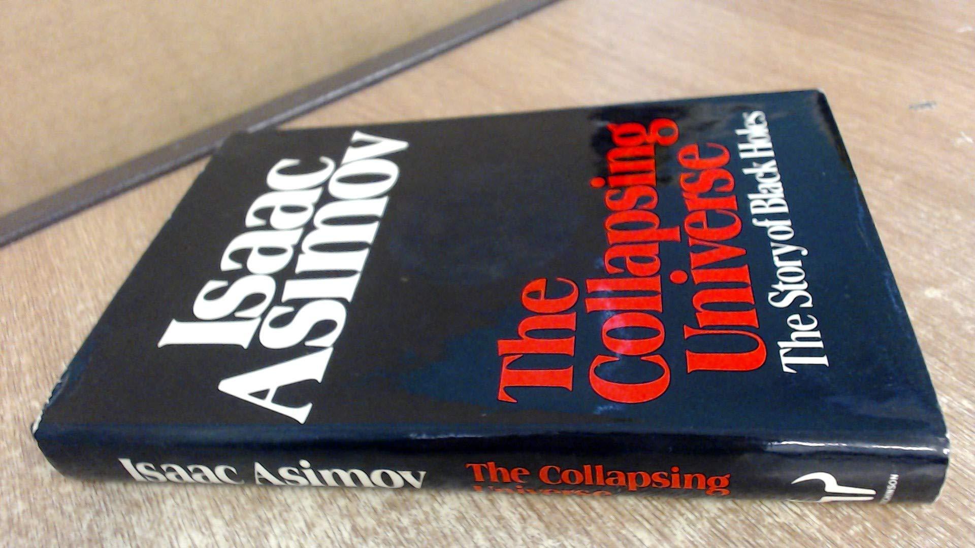 The Collapsing Universe: Story of Black Holes: Amazon.es: Isaac Asimov: Libros en idiomas extranjeros
