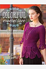 Colorful Crochet Lace: 22 Chic Garments & Accessories Paperback
