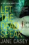 Let the Dead Speak: A gripping new thriller (Maeve Kerrigan, Book 7)