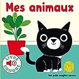 Mes animaux: 6 images à regarder, 6 sons à écouter