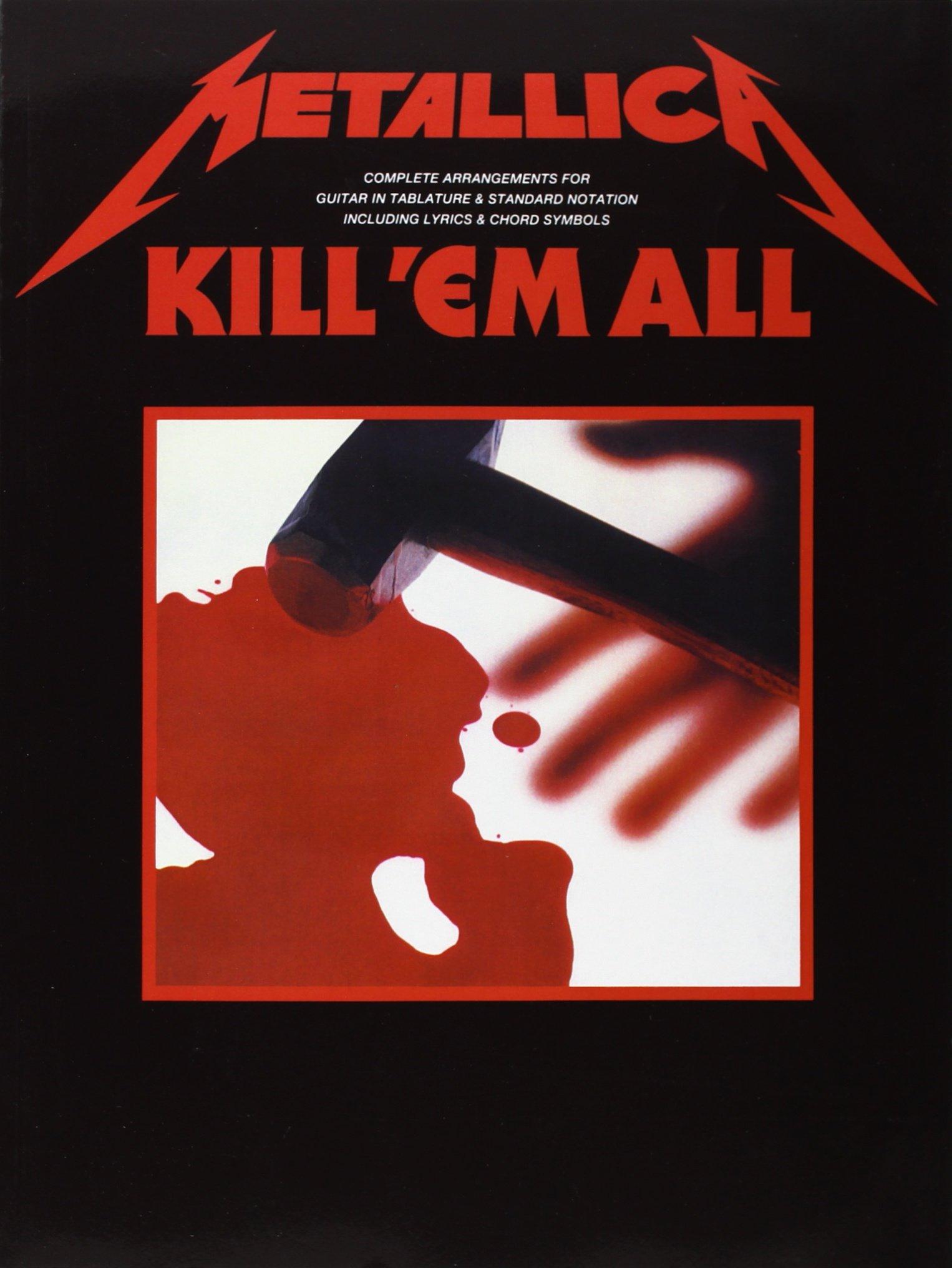 Metallica: Kill 'Em All Guitar Tab Edition (Inglés) Tapa blanda – 1 ene 2000 Metallica (Artist) Music Sales Ltd 0711947090 16639141