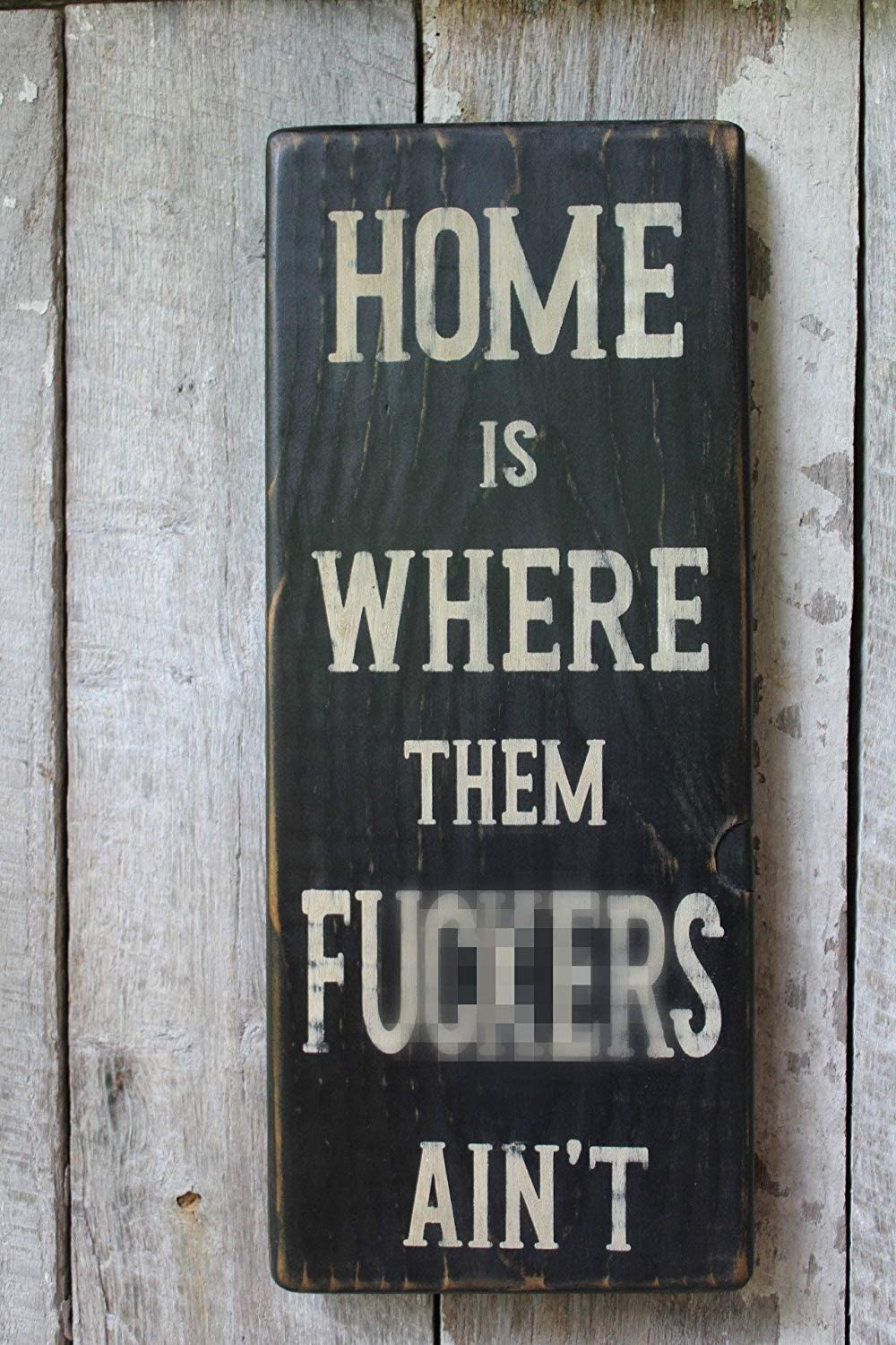 Emily Home is Where Them Fuckers Aint Funny Sign Man Cave Babe Cave Hippie Decor Boho Decor Bar Decor Garage Sign Housewarming Idea 18 in Funny Quote and Sayings Plaque Home Craft Sign