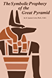 The Symbolic Prophecy of the Great Pyramid (Rosicrucian Order AMORC Kindle Editions) (English Edition)