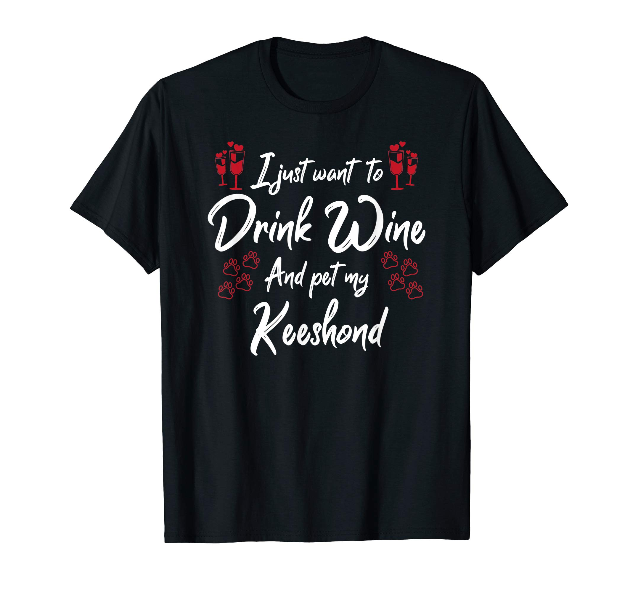 I Just Wanna Drink Wine And Pet My Keeshond T-Shirt 1