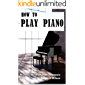 How to Play Piano: An easy course for adult beginners