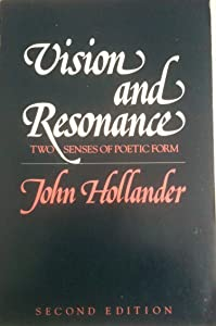 Vision and Resonance: Two Senses of Poetic Form