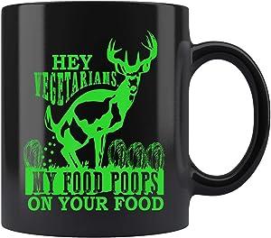 Tea cup Hey Vegetarians My Food Poops on Yours funny hunting season Mug Coffee Mug, gift for american, travel cup, vintage cup
