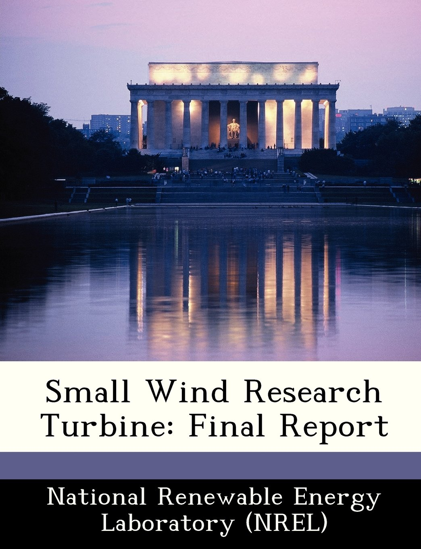 Small Wind Research Turbine: Final Report ebook