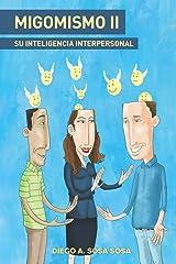 Migomismo Ii - Su Inteligencia Interpersonal (Spanish Edition) Paperback