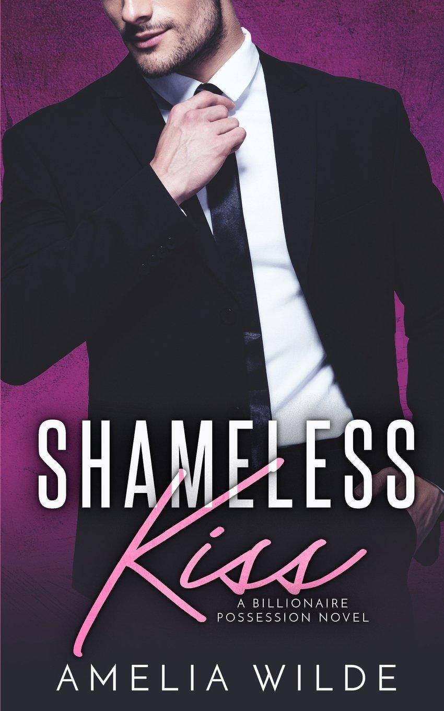 Download Shameless Kiss: A Billionaire Possession Novel ebook