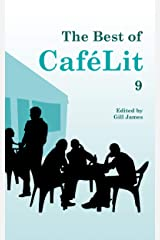 The Best of CaféLit 9 Kindle Edition