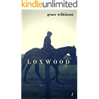 Loxwood: (Loxwood #1)
