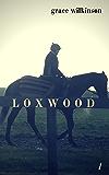 Loxwood: (Loxwood #1)