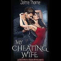 My Cheating Wife: A HotWife Dark Romance (English Edition)