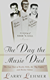 The Day the Music Died: The Last Tour of Budddy Holly, the Big Bopper, and Ritchie Valens