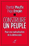 Construire un peuple : Pour une radicalisation de la démocratie