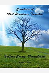 Cemeteries of West Providence Township, Bedford County, Pennsylvania Paperback