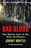 Bad Blood: The Secret Life of the Tour de France (English Edition)