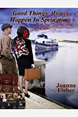 Good Things Always Happen In Springtime Kindle Edition